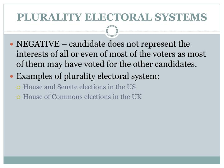 an analysis of the plurality type of electoral system Proportional representation is the most common type of electoral system of electoral systems in its day, the electoral plurality voting system :.