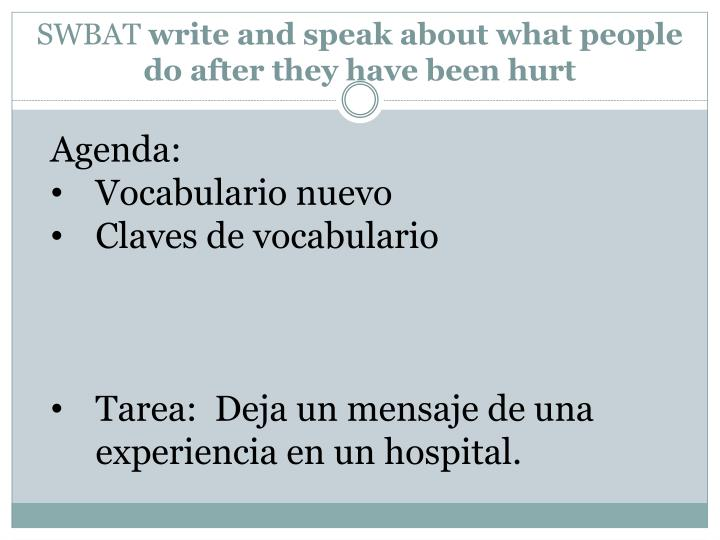 Swbat write and speak about what people do after they have been hurt