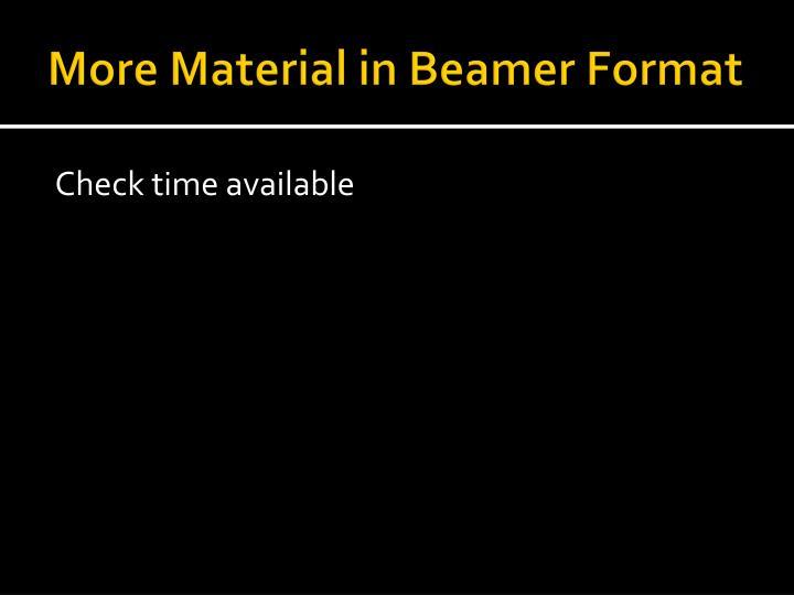 More Material in Beamer Format