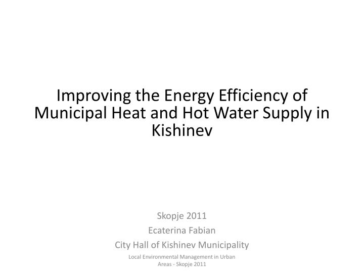 Improving the Energy Efficiency of Municipal Heat and Hot Water Supply in Kishinev