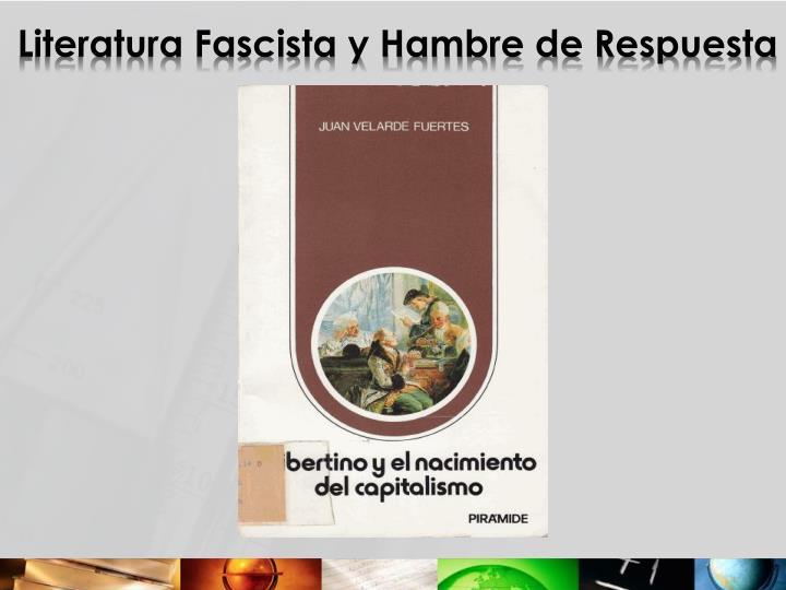 Literatura Fascista y Hambre de Respuesta
