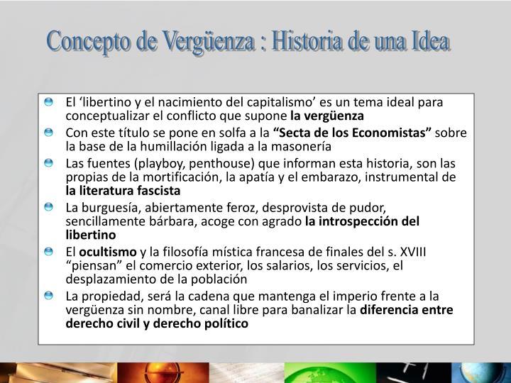 El 'libertino y el nacimiento del capitalismo' es un tema ideal para conceptualizar el conflicto...