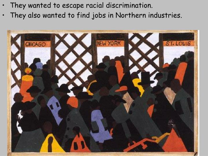 They wanted to escape racial discrimination.