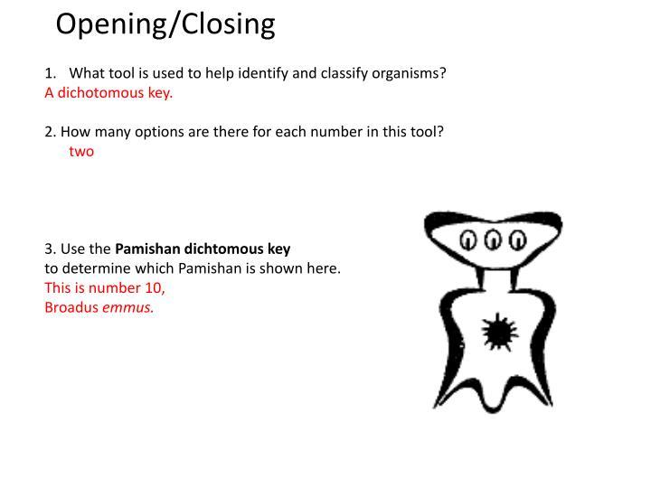 Opening/Closing