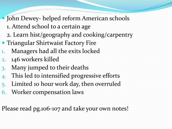 John Dewey- helped reform American