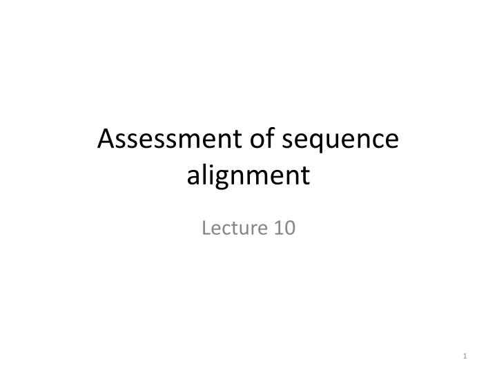 Assessment of sequence alignment