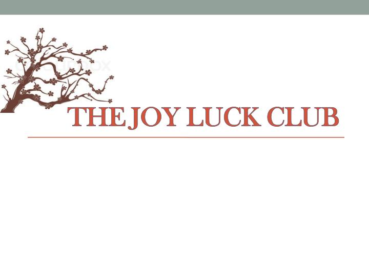 a paper on the novel the joy luck club See a complete list of the characters in the joy luck club and in-depth analyses of jing-mei (june) woo, suyuan woo, an-mei hsu, rose hsu jordan, lindo jong, waverly jong, ying-ying st clair, and lena st clair.
