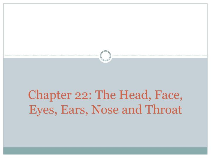 chapter 22 the head face eyes ears nose and throat n.