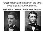 great writers and thinkers of the time lived in and around concord
