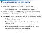 processing minerals has costs