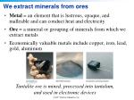 we extract minerals from ores