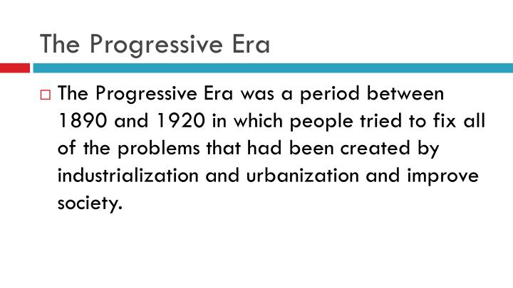 an analysis of the progressive era A summary of the rise and fall of populism: 1892-1896 in history sparknotes's the gilded age & the progressive era (1877-1917) learn exactly what happened in this chapter, scene, or section of the gilded age & the progressive era (1877-1917) and what it means.