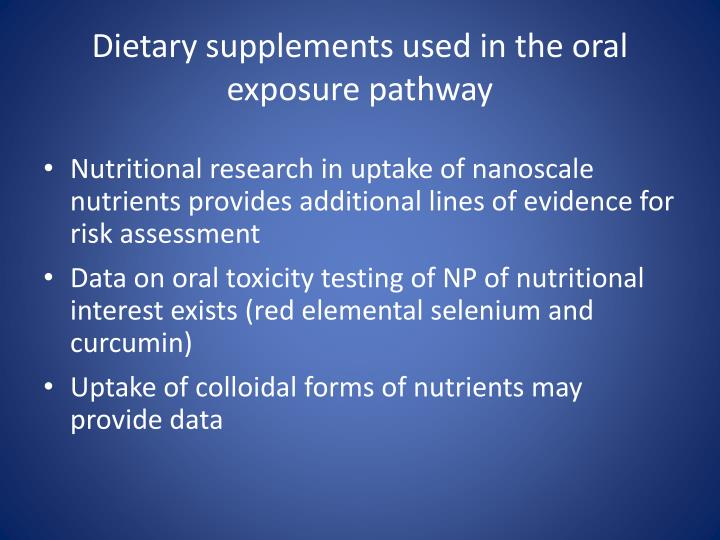 Dietary supplements used in the oral exposure pathway