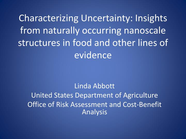 Characterizing Uncertainty: Insights from naturally occurring nanoscale structures in food and other...