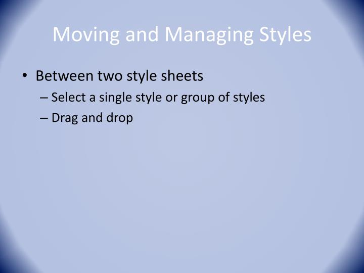 Moving and Managing Styles