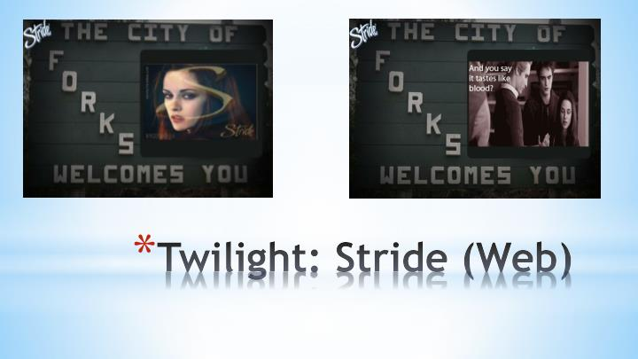 Twilight: Stride (Web)