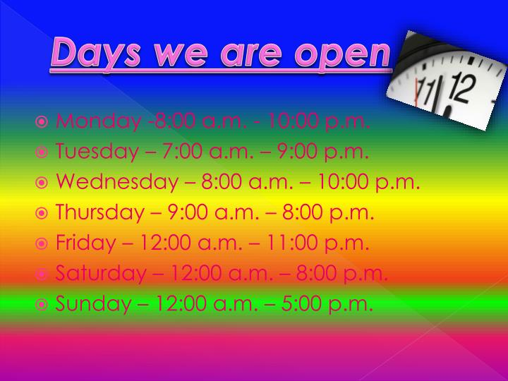 Days we are open