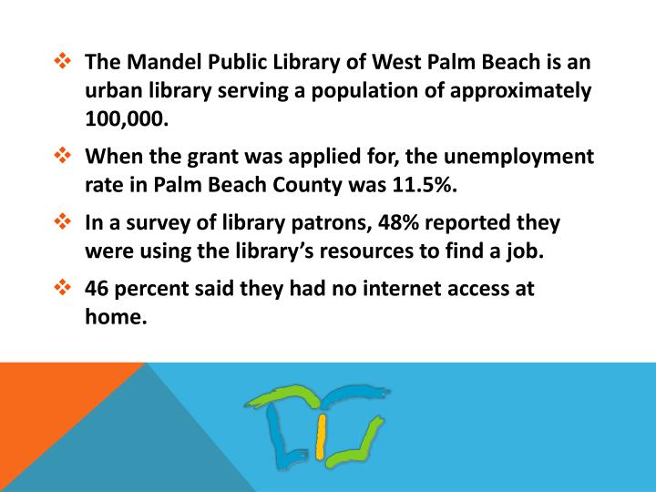 The Mandel Public Library of West Palm Beach is an urban library serving a population of approximately 100,000.