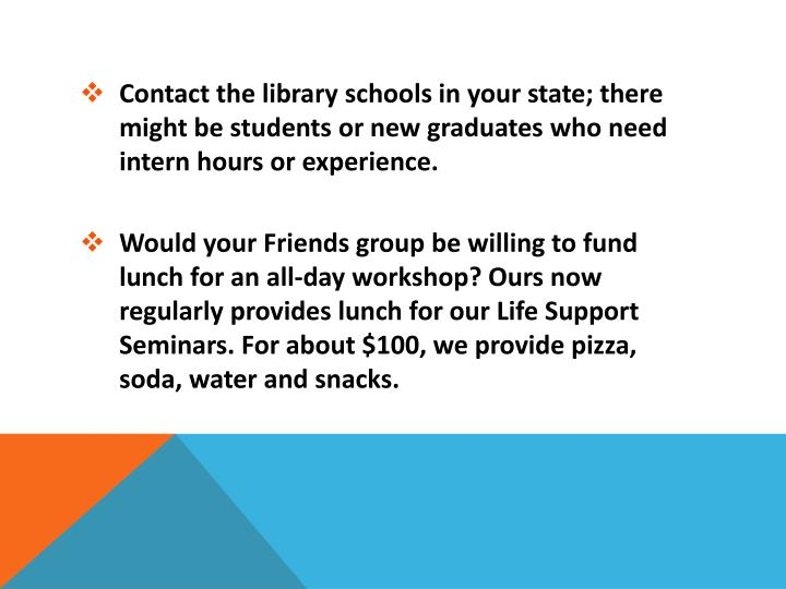 Contact the library schools in your state; there might be students