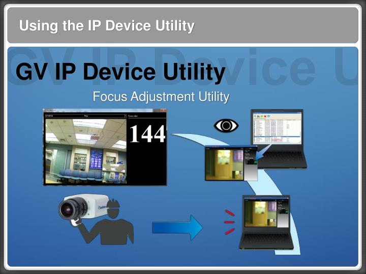 Using the IP Device Utility