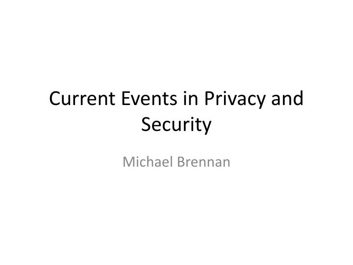 current events in privacy and security n.