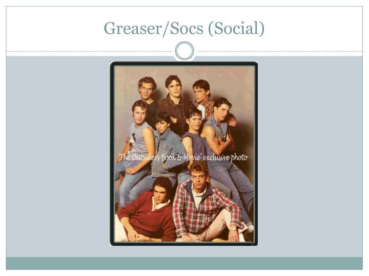 Greaser socs social