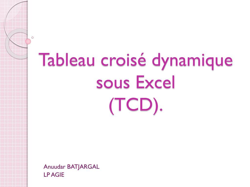 Ppt Tableau Croise Dynamique Sous Excel Tcd Powerpoint Presentation Id 2007028