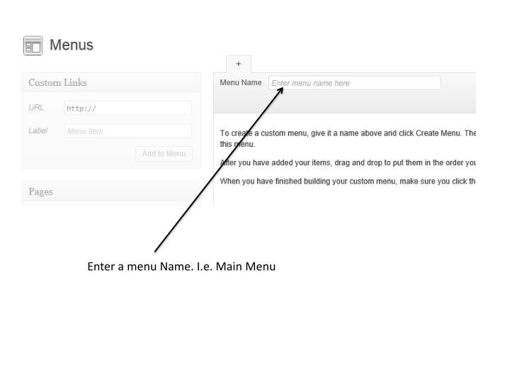 Enter a menu Name. I.e. Main Menu