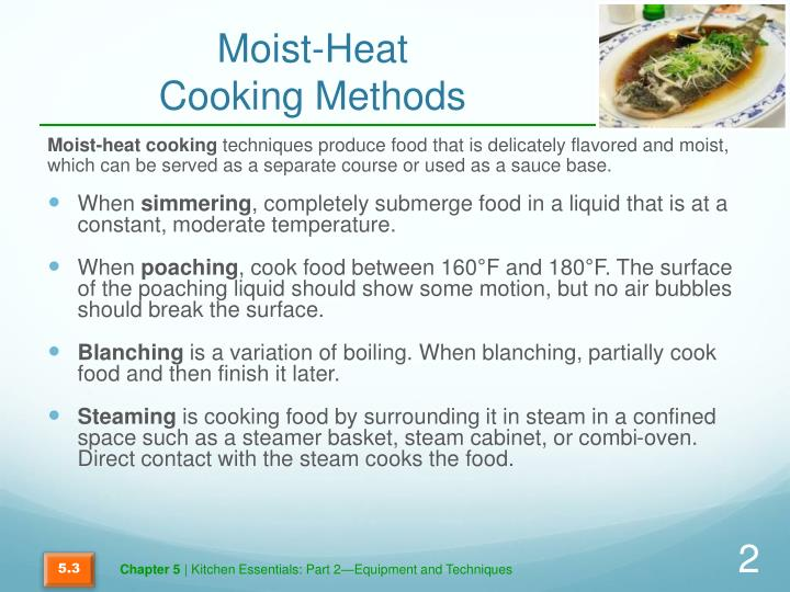 Moist heat cooking methods