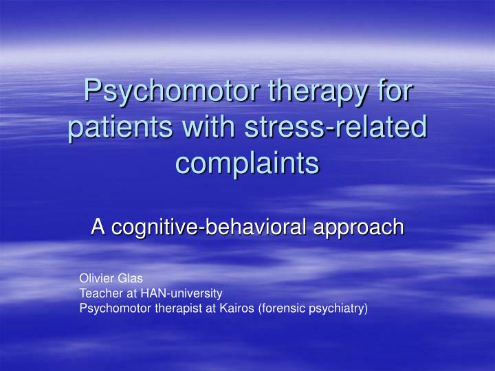 psychomotor therapy for patients with stress related complaints n.