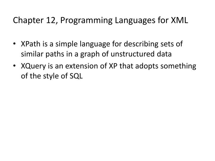 Chapter 12, Programming Languages for XML