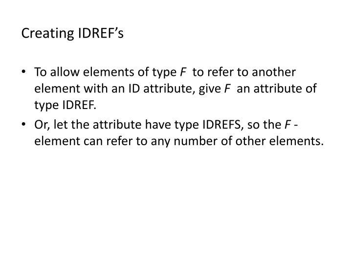 Creating IDREF's