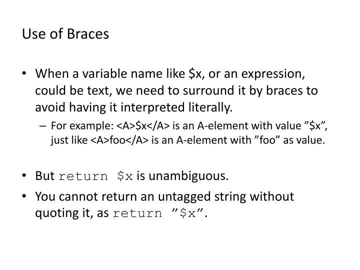 Use of Braces
