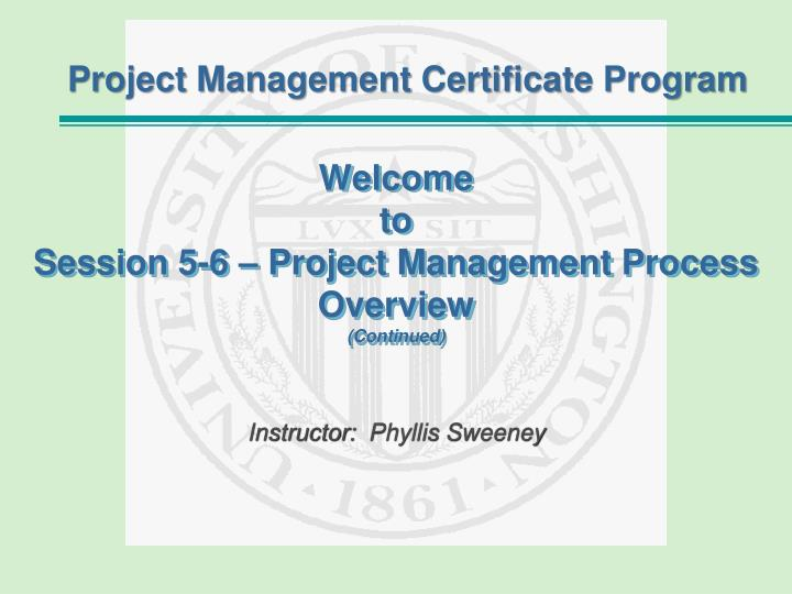 PPT - Welcome to Session 5-6 – Project Management Process Overview