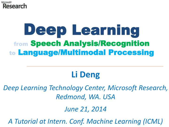 deep learning from speech analysis recognition to language multimodal processing n.