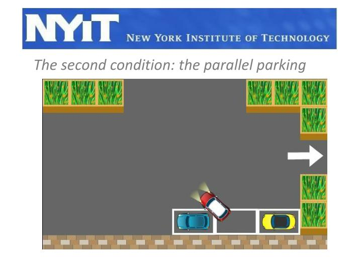 The second condition: the parallel parking