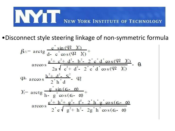 Disconnect style steering linkage of non-symmetric formula
