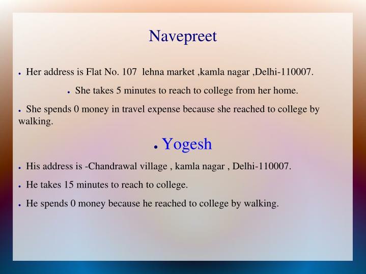 Her address is Flat No. 107  lehna market ,kamla nagar ,Delhi-110007.
