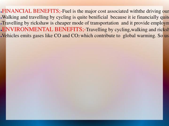 FINANCIAL BENEFITS;-