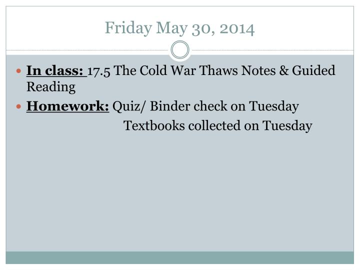 ppt friday may 30 2014 powerpoint presentation id 2008024 rh slideserve com guided reading the cold war thaws answers chapter 33 guided reading the cold war thaws