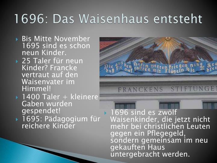 1696: Das Waisenhaus entsteht