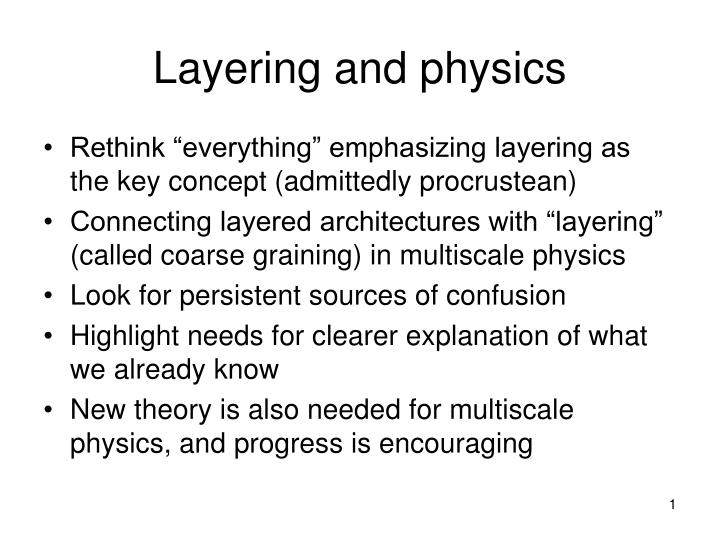 Layering and physics