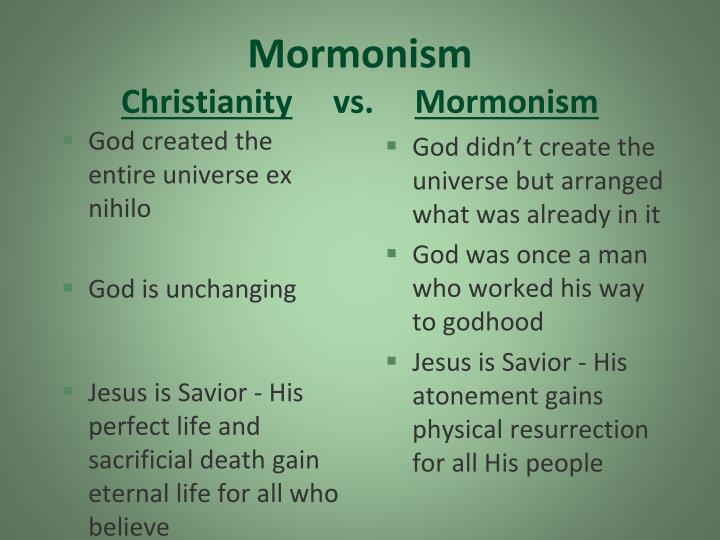 mormon vs christianity The difference between mormonism and christianity is that christianity declares a god who is eternally self-existent, who set a perfect and holy standard that we cannot live up to, and who then, out of his great love, paid the price for our sin by sending his son to die on the cross for us.