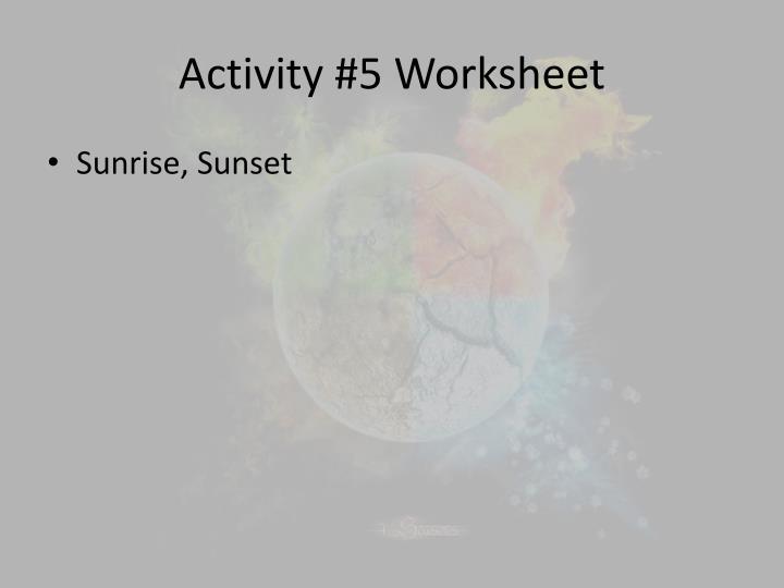 Activity #5 Worksheet