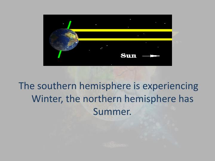 The southern hemisphere is experiencing