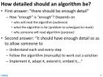 how detailed should an algorithm be