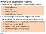 what s an algorithm cont d