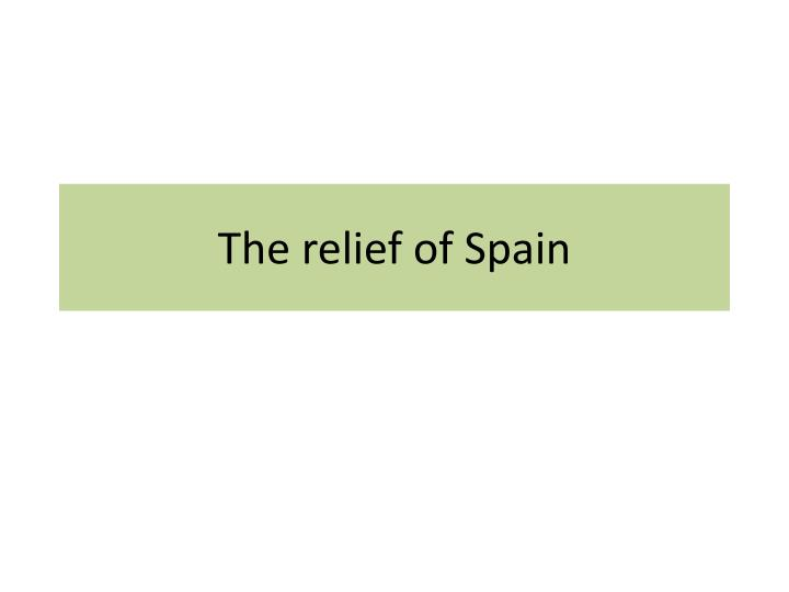 the relief of spain n.