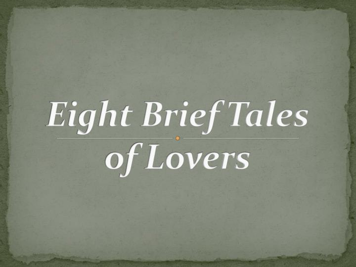 eight brief tales of lovers n.