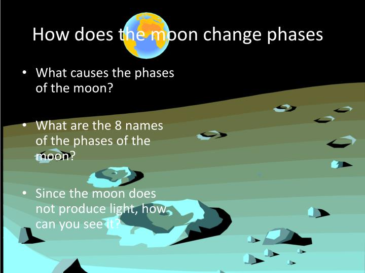PPT - How does the moon change phases ? PowerPoint